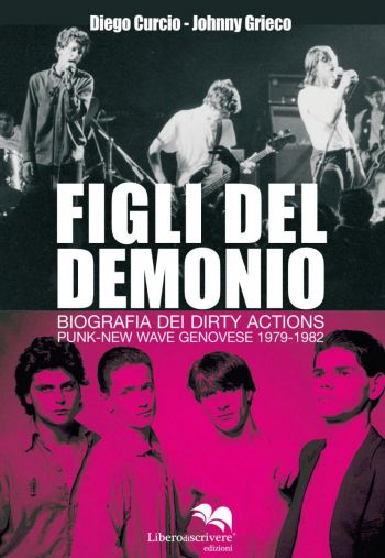 "Copertina del libro ""Figli del Demonio"" - Biografia dei Dirty Actions - Punk New-Wave genovese 1972-1982"